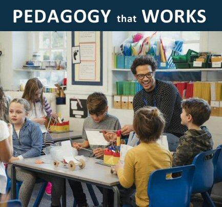 PEDAGOGY that WORKS